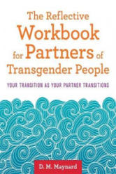 Reflective Workbook for Partners of Transgender People - Your Transition as Your Partner Transitions (ISBN: 9781785927720)