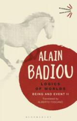 Logics of Worlds - Alain Badiou, Alberto Toscano (ISBN: 9781350043015)