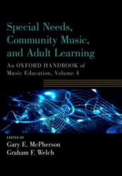 Special Needs, Community Music, and Adult Learning - An Oxford Handbook of Music Education, Volume 4 (ISBN: 9780190674441)