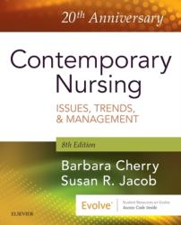 Contemporary Nursing - Cherry, Barbara, DNSc, MBA, RN, NEA-BC, Susan R. Jacob (ISBN: 9780323554206)
