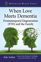 When Love Meets Dementia - Frontotemporal Degeneration (ISBN: 9781476673400)