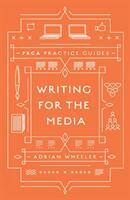 Writing for the Media - Adrian Wheeler (ISBN: 9781787566149)