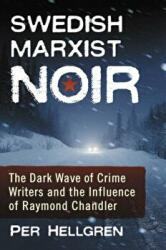 Swedish Marxist Noir - The Dark Wave of Crime Writers and the Influence of Raymond Chandler (ISBN: 9781476673714)