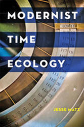 Modernist Time Ecology (ISBN: 9781421426990)
