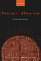 Grammar of Expressivity (ISBN: 9780198812135)