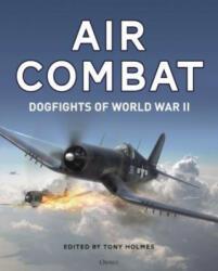 Air Combat - Dogfights of World War II (ISBN: 9781472836762)