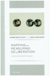 Mapping and Measuring Deliberation - Towards a New Deliberative Quality (ISBN: 9780199672196)