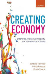 Creating Economy - Enterprise, Intellectual Property, and the Valuation of Goods (ISBN: 9780198795285)