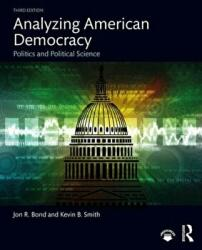Analyzing American Democracy - Politics and Political Science (ISBN: 9781138345195)
