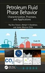 Petroleum Fluid Phase Behavior - Characterization, Processes, and Applications (ISBN: 9781138626386)