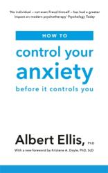 How to Control Your Anxiety - Albert Ellis (ISBN: 9781472142764)