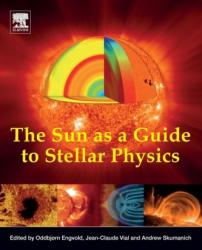 Sun as a Guide to Stellar Physics (ISBN: 9780128143346)