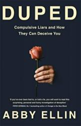 Duped - Compulsive Liars and How They Can Deceive You (ISBN: 9780349420295)