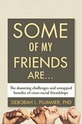 Some of My Friends Are - The Daunting Challenges and Untapped Benefits of Cross-Racial Friendships (ISBN: 9780807023891)