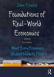 Foundations of Real-World Economics - What Every Economics Student Needs to Know (ISBN: 9781138296541)