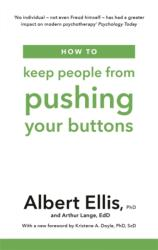 How to Keep People From Pushing Your Buttons - Albert Ellis, Arthur Lange (ISBN: 9781472142825)
