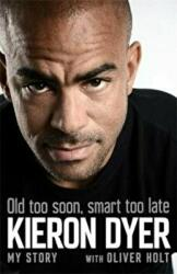 Old Too Soon, Smart Too Late - My Story (ISBN: 9781472249388)