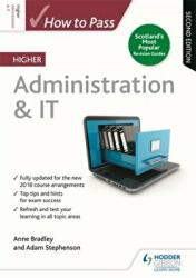 How to Pass Higher Administration & IT: Second Edition (ISBN: 9781510452237)