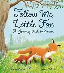 Follow Me, Little Fox A Journey Back to Nature (ISBN: 9781788810876)