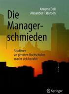 Die Managerschmieden: Studieren an Privaten Hochschulen Macht Sich Bezahlt (ISBN: 9783658212490)