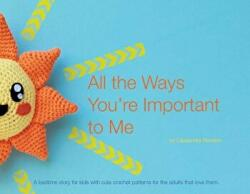 All the Ways You're Important to Me (ISBN: 9781543940428)