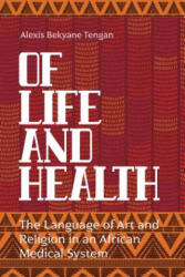 Of Life and Health - The Language of Art and Religion in an African Medical System (ISBN: 9781789201017)