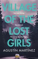 Village of the Lost Girls - Agustin Martinez (ISBN: 9781786488435)