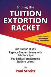 Ending the Tuition Extortion Racket (ISBN: 9781543942279)