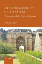 Political History of Literature - Vidyapati and the Fifteenth Century (ISBN: 9780199489558)