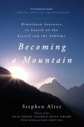 Becoming a Mountain - Stephen Alter, Alan Lightman (ISBN: 9781628729092)