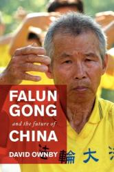 Falun Gong and the Future of China (ISBN: 9780199738533)