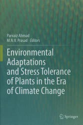 Environmental Adaptations and Stress Tolerance of Plants in the Era of Climate Change (2011)