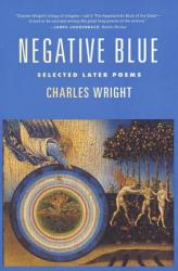 Negative Blue: Selected Later Poems (ISBN: 9780374527730)