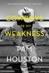 Cowboys Are My Weakness: Stories (ISBN: 9780393356878)