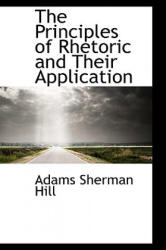 The Principles of Rhetoric and Their Application (ISBN: 9780559329883)