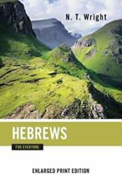 Hebrews for Everyone-Enlarged Print Edition (ISBN: 9780664260729)