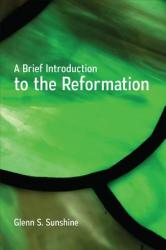 A Brief Introduction to the Reformation (ISBN: 9780664262266)
