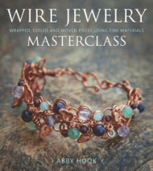 Wire Jewelry Masterclass - Abby Hook (2012)