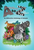 Armored Armadillo to Zippy Zebra: An Alliterative Anthology of Animals (ISBN: 9780692079478)
