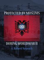 Protected by Muslims During World War II (ISBN: 9780692150610)