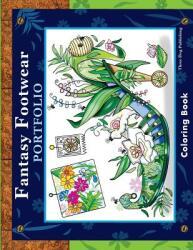 Fantasy Footwear Portfolio Coloring Book (ISBN: 9780692310625)