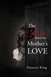 The Bruises from My Mother's Love (ISBN: 9780692391587)