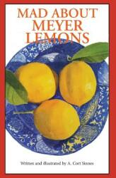 Mad about Meyer Lemons (ISBN: 9780692595848)