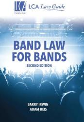 Band Law for Bands: Second Edition (ISBN: 9780692650905)