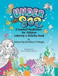 Under the Sea: A Seashell Meditation for Children (ISBN: 9780692716168)