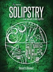 Solipstry: A New Approach to Table-Top Rpgs (ISBN: 9780692873465)