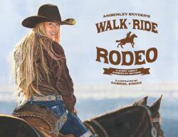 Walk Ride Rodeo - AMBERLEY LA SNYDER (ISBN: 9780692999189)