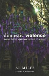 Domestic Violence: What Every Pastor Needs to Know (ISBN: 9780800697556)