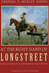At the Right Hand of Longstreet: Recollections of a Confederate Staff Officer (ISBN: 9780803292673)