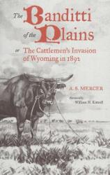 Mercer: Banditti of the Plains or the Cattlemen's Invasion of Wyoming in 1892 (ISBN: 9780806113159)